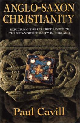 Image for Anglo-Saxon Christianity: Exploring the Earliest Roots of Christian Spirituality in England from emkaSi
