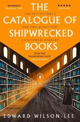 Image for The Catalogue of Shipwrecked Books - Young Columbus and the Quest for a Universal Library from emkaSi