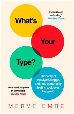 Image for What's Your Type? - The Strange History of Myers-Briggs and the Birth of Personality Testing from emkaSi
