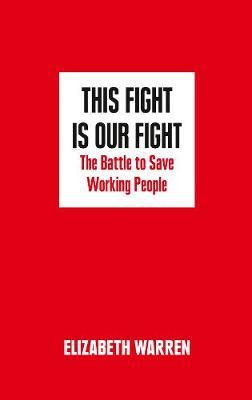 Image for This Fight is Our Fight: The Battle to Save Working People from emkaSi