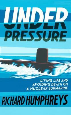 Image for Under Pressure - Living Life and Avoiding Death on a Nuclear Submarine from emkaSi