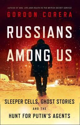 Image for Russians Among Us - Sleeper Cells, Ghost Stories and the Hunt for Putin's Agents from emkaSi
