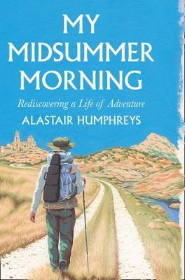 Image for My Midsummer Morning - Rediscovering a Life of Adventure from emkaSi