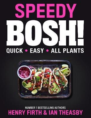 Image for Speedy BOSH! - Over 100 Quick and Easy Plant-Based Meals in 30 Minutes from emkaSi