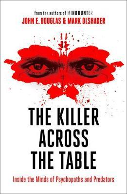 Image for The Killer Across the Table - Inside the Minds of Psychopaths and Predators from emkaSi