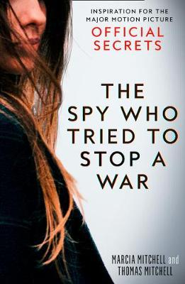Image for The Spy Who Tried to Stop a War - Inspiration for the Major Motion Picture Official Secrets from emkaSi