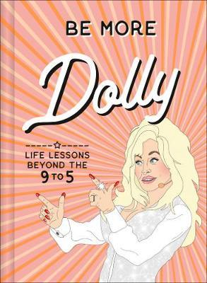 Image for Be More Dolly - Life Lessons Beyond the 9 to 5 from emkaSi