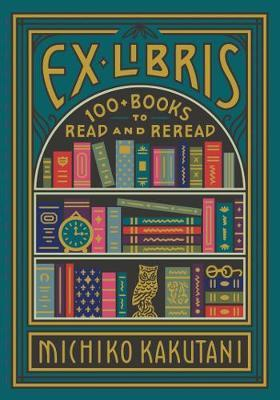 Image for Ex Libris - 100+ Books to Read and Reread from emkaSi