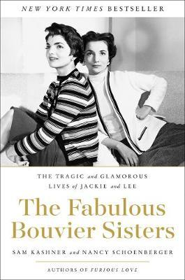 Image for The Fabulous Bouvier Sisters - The Tragic and Glamorous Lives of Jackie and Lee from emkaSi
