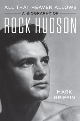 Image for All That Heaven Allows - A Biography of Rock Hudson from emkaSi
