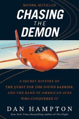 Image for Chasing the Demon - A Secret History of the Quest for the Sound Barrier, and the Band of American Aces Who Conquered It from emkaSi