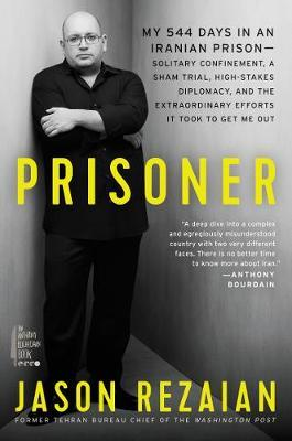 Image for Prisoner - My 544 Days in an Iranian Prison-Solitary Confinement, a Sham Trial, High-Stakes Diplomacy, and the Extraordinary Efforts It Took to Get Me Out from emkaSi