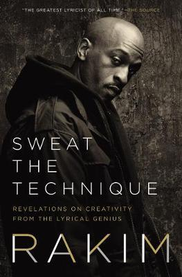 Image for Sweat the Technique - Revelations on Creativity from the Lyrical Genius from emkaSi