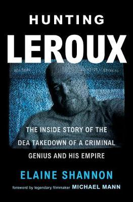 Image for Hunting LeRoux - The Inside Story of the DEA Takedown of a Criminal Genius and His Empire from emkaSi