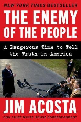 Image for The Enemy of the People - A Dangerous Time to Tell the Truth in America from emkaSi
