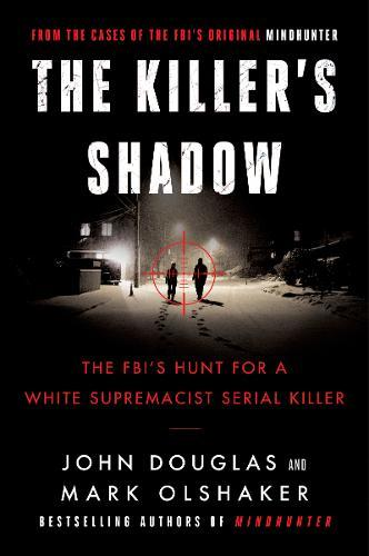 Image for The Killer's Shadow - The FBI's Hunt for a White Supremacist Serial Killer from emkaSi