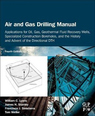 Image for Air and Gas Drilling Manual - Applications for Oil, Gas, Geothermal Fluid Recovery Wells, Specialized Construction Boreholes, and the History and Advent of the Directional DTH from emkaSi