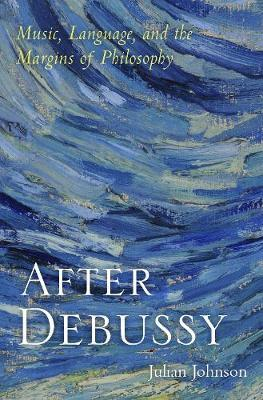 Image for After Debussy - Music, Language, and the Margins of Philosophy from emkaSi