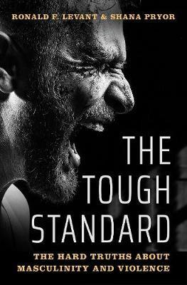 Image for The Tough Standard - The Hard Truths About Masculinity and Violence from emkaSi