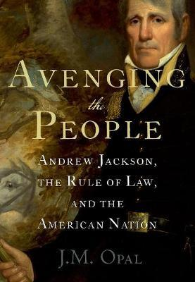 Image for Avenging the People - Andrew Jackson, the Rule of Law, and the American Nation from emkaSi