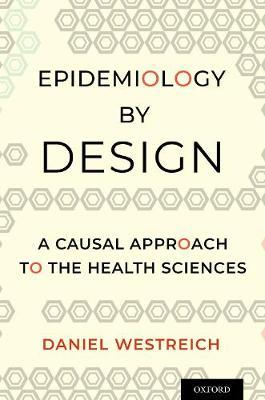 Image for Epidemiology by Design - A Causal Approach to the Health Sciences from emkaSi
