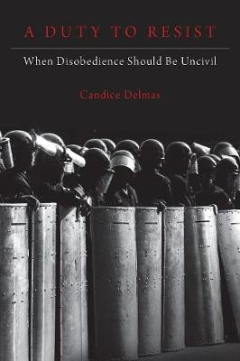 Image for A Duty to Resist - When Disobedience Should Be Uncivil from emkaSi