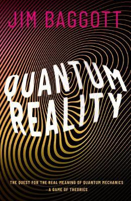 Image for Quantum Reality - The Quest for the Real Meaning of Quantum Mechanics - a Game of Theories from emkaSi