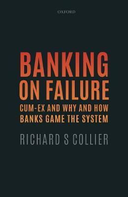 Image for Banking on Failure - Cum-Ex and Why and How Banks Game the System from emkaSi