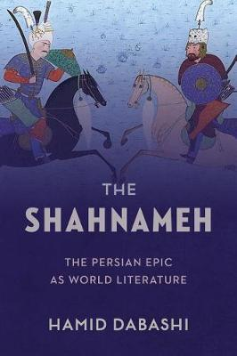 Image for The Shahnameh - The Persian Epic as World Literature from emkaSi