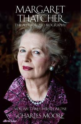 Image for Margaret Thatcher - The Authorized Biography, Volume Three: Herself Alone from emkaSi