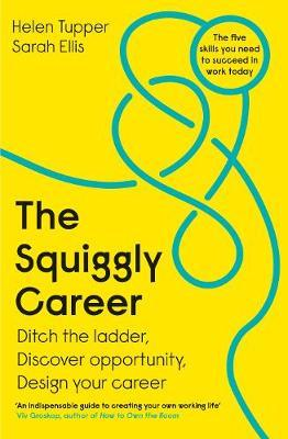 Image for The Squiggly Career - Ditch the Ladder, Discover Opportunity, Design Your Career from emkaSi