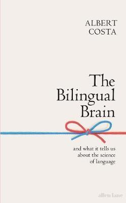 Image for The Bilingual Brain - And What It Tells Us about the Science of Language from emkaSi