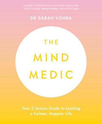 Image for The Mind Medic - Your 5 Senses Guide to Leading a Calmer, Happier Life from emkaSi