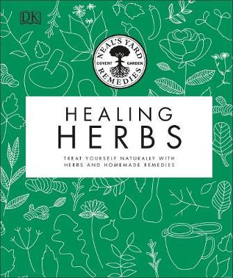 Image for Neal's Yard Remedies Healing Herbs - Treat Yourself Naturally with Homemade Herbal Remedies from emkaSi