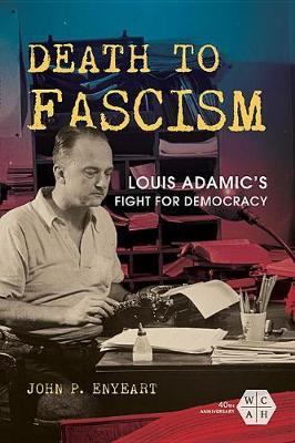 Image for Death to Fascism - Louis Adamic's Fight for Democracy from emkaSi