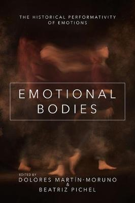 Image for Emotional Bodies - The Historical Performativity of Emotions from emkaSi