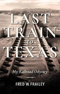Image for Last Train to Texas - My Railroad Odyssey from emkaSi