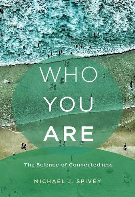 Image for Who You Are - The Science of Connectedness from emkaSi