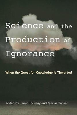 Image for Science and the Production of Ignorance - When the Quest for Knowledge Is Thwarted from emkaSi