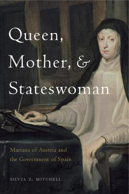 Image for Queen, Mother, and Stateswoman - Mariana of Austria and the Government of Spain from emkaSi