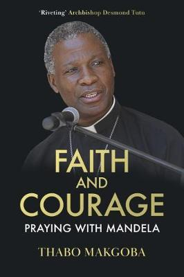Image for Faith and Courage - Praying with Mandela from emkaSi