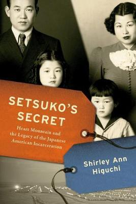 Image for Setsuko's Secret - Heart Mountain and the Legacy of the Japanese American Incarceration from emkaSi