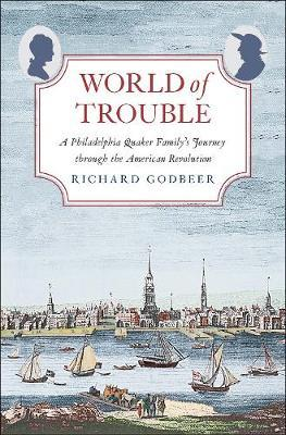 Image for World of Trouble - A Philadelphia Quaker Family's Journey through the American Revolution from emkaSi