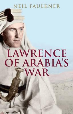 Image for Lawrence of Arabia's War: The Arabs, the British and the Remaking of the Middle East in WWI from emkaSi