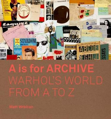 Image for A is for Archive - Warhol's World from A to Z from emkaSi