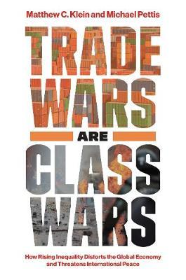Image for Trade Wars Are Class Wars - How Rising Inequality Distorts the Global Economy and Threatens International Peace from emkaSi