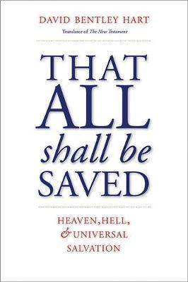 Image for That All Shall Be Saved - Heaven, Hell, and Universal Salvation from emkaSi