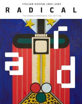 Image for Radical - Italian Design 1965-1985, The Dennis Freedman Collection from emkaSi