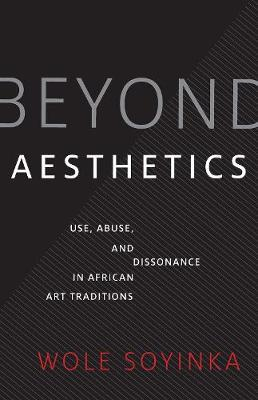 Image for Beyond Aesthetics - Use, Abuse, and Dissonance in African Art Traditions from emkaSi