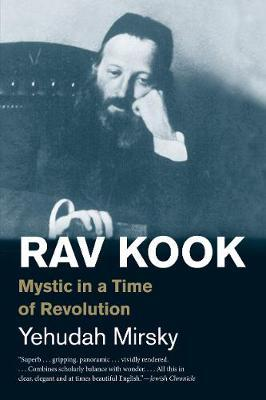 Image for Rav Kook - Mystic in a Time of Revolution from emkaSi